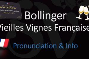 Bollinger Vieilles Vignes Francaises – Champagne Wine Information & Pronunciation